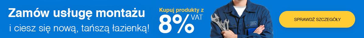Zobacz Kupuj taniej z montażem! -15% VAT!